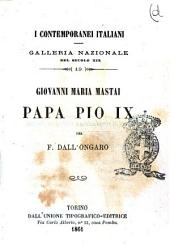 Papa Pio 9. Giovanni Maria Mastai per F. Dall'Ongaro