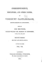 Memoirs and Correspondence of Viscount Castlereagh, Second Marquess of Londonderry: Volume 7