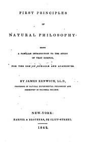 First Principles of Natural Philosophy: Being a Familiar Introduction to the Study of that Science