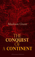 The Conquest of a Continent  Illustrated Edition  PDF
