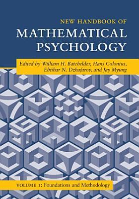 New Handbook Of Mathematical Psychology Volume 1 Foundations And Methodology