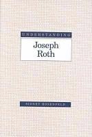 Understanding Joseph Roth PDF
