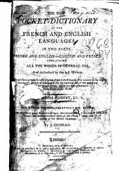 The New Pocket-dictionary of the French and English Languages ...: Containing All the Words in General Use ..., Volume 2