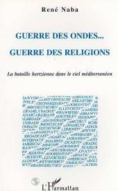 Guerre des Ondes... Guerre des Religions: La bataille hertzienne dans le ciel méditerranéen