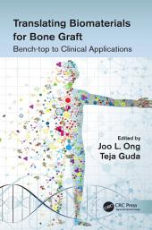 Translating Biomaterials for Bone Graft: Bench-top to Clinical Applications