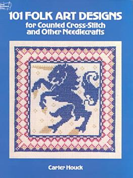101 Folk Art Designs for Counted Cross Stitch and Other Needlecrafts PDF