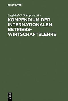 Kompendium der Internationalen Betriebswirtschaftslehre PDF