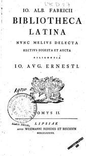 Io. Alb. Fabricii Bibliotheca Latina: Volume 2