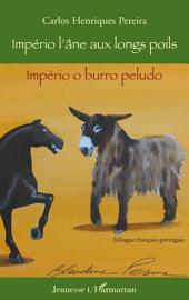 Império l'âne aux longs poils: Império o burro peludo - Bilingue français-portugais