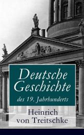 Deutsche Geschichte des 19. Jahrhunderts (Vollständige Ausgabe: Band 1&2)