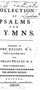 A Collection of Psalms and Hymns. Published by John Wesley ... and Charles Wesley ... The seventh edition