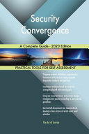 Security Convergence A Complete Guide   2020 Edition PDF