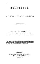 Madeleine: a tale of Auvergne, founded on fact