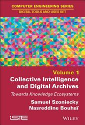 Collective Intelligence and Digital Archives: Towards Knowledge Ecosystems