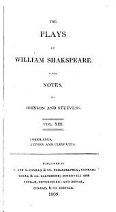 The Plays of William Shakespeare ...: With the Corrections and Illustrations of Various Commentators, Volume 13