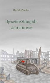 Operazione Stalingrado: Storia di un eroe