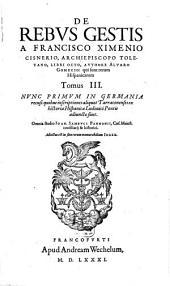 Rerum Hispanicarum scriptores aliquot: quorum nomina versa pagina indicabit ... Nvnc Accvratis Emendativsqve recusi, & in duos tomos digesti, adiecto in fine Indice copiosissimo. De Rebvs Gestis ...