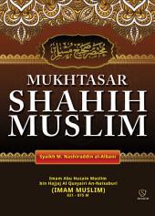 Mukhtasar Shahih Muslim: (Ringkasan) Hadits Kitab Shahih Muslim