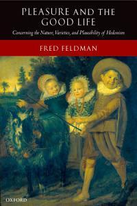 Pleasure and the Good Life PDF
