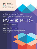 A Guide to the Project Management Body of Knowledge  Pmbok r  Guide    Seventh Edition
