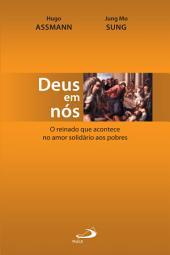 Deus em nós: O reinado que acontece no amor solidário aos pobres