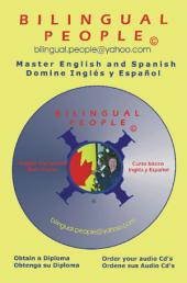 Bilingual People: Bilingual Practice in Action: English-Spanish