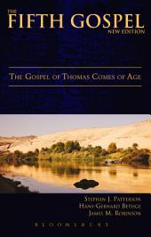 The Fifth Gospel (New Edition): The Gospel of Thomas Comes of Age