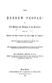 History and religion of the Israelites from the origin of the nation to the time of Christ