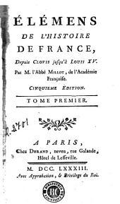 Élémens de l'histoire de France, 1: depuis Clovis jusqu'à Louis XV