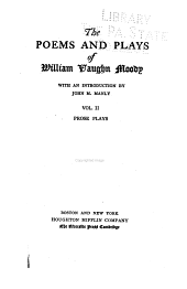 The Poems and Plays of William Vaughn Moody: With an Introduction by John M. Manly ..., Volume 2