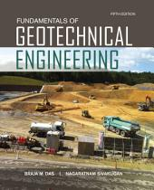 Fundamentals of Geotechnical Engineering: Edition 5