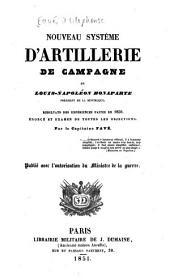Nouveau système d'artillerie de campagne de Louis-Napoléon Bonaparte, Président de la République: résultats des expériences faites en 1850 : énoncé et examen de toutes le objections