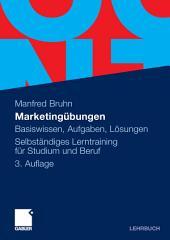 Marketingübungen: Basiswissen, Aufgaben, Lösungen. Selbständiges Lerntraining für Studium und Beruf, Ausgabe 3