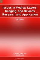 Issues in Medical Lasers  Imaging  and Devices Research and Application  2011 Edition PDF
