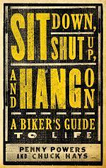 Sit Down, Shut Up & Hang On!