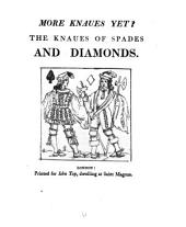 More knaues yet? The knaues of spades and diamonds [by S. Rowlands. In verse]. Repr. [from the 1613 ed.].