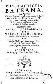 Pharmacopoeia Bateana: quâ nongenta circiter pharmaca, pleraque omnia è Praxi Georgii Batei ...