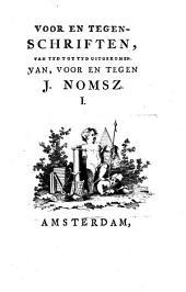 Voor En Tegen-Schriften, Van Tyd Tot Tyd Uitgekomen: Volume 1