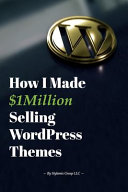 How I Made $1million Selling WordPress Themes