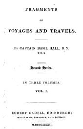 Fragments of Voyages and Travels by Captain Basil Hall, 1: Second Series