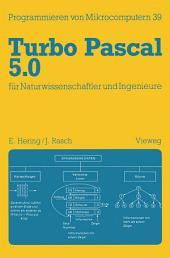 Turbo Pascal 5.0 für Naturwissenschaftler und Ingenieure