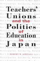 Teachers  Unions and the Politics of Education in Japan PDF