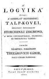 A' logyika' talp-kövei ... Ford. Thezarovich Gabor. (Grundzüge der Logik.)