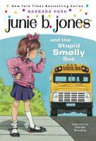 Junie B  Jones  1  Junie B  Jones and the Stupid Smelly Bus PDF