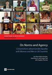 On Norms and Agency: Conversations about Gender Equality with Women and Men in 20 Countries
