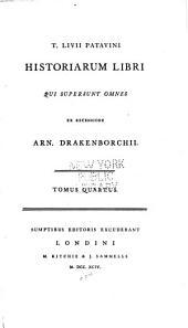 T. Livii Patavini Historiarum libri qui supersunt omnes: Volume 4