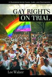 Gay Rights on Trial: A Reference Handbook