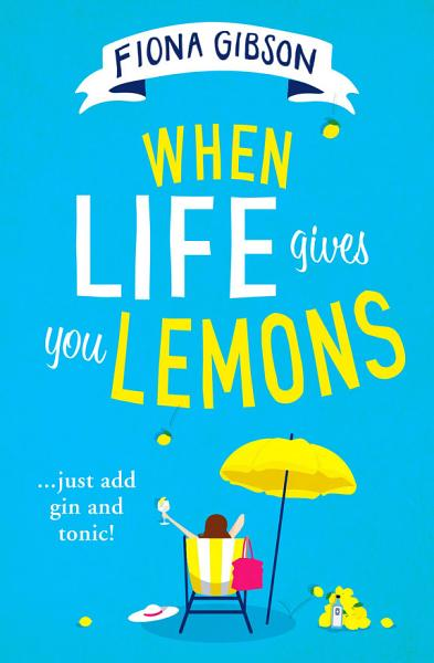Download When Life Gives You Lemons Book