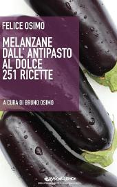 Melanzane dall'antipasto al dolce. 251 ricette vegetariane