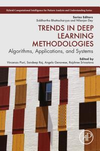 Trends in Deep Learning Methodologies